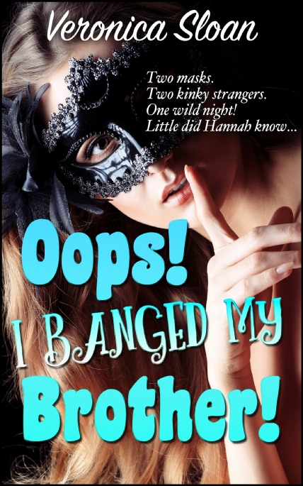 Book Cover Photo: Oops! I Banged My Brother - by Veronica Sloan
