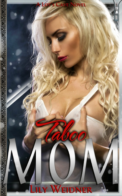 Book Cover Photo: Taboo MOM - MOM Naughty Tales No.9 - by Lily Weidner