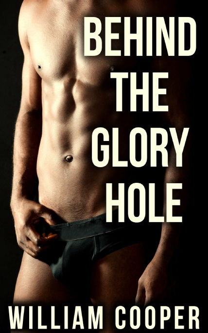 Book Cover Photo: Behind the Glory Hole, by William Cooper