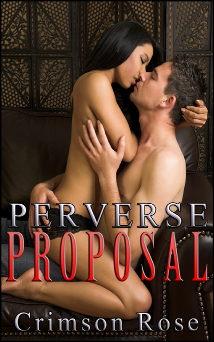 Book Cover Photo: Perverse Proposal - by Crimson Rose