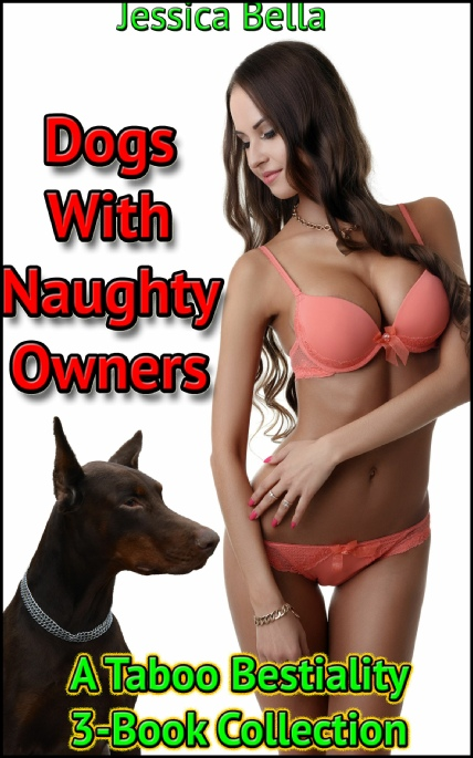 Book Cover Photo: Dogs With Naughty Owners - Bestiality 3-Pack - by Jessica Bella