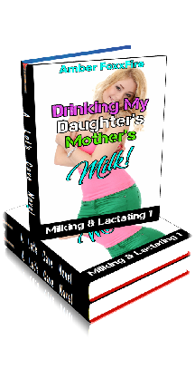 3D Ebook Cover - Drinking My Daughter's Mother's Milk ~ Milking & Lactating 1 ~ by Amber FoxxFire