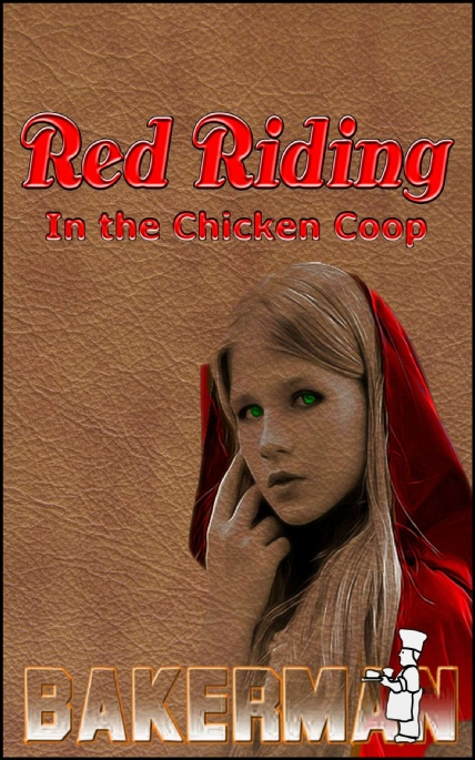 Book Cover Photo: Red Riding: In The Chicken Coop - by Bakerman