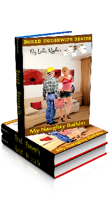 Book Cover Photo - My Naughty Builder - Bored Housewife No.4 - by Lola Ryder