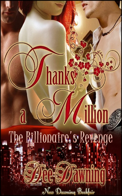 Book Cover Photo: Thanks a Million - The Billionaire's Revenge - by Dee Dawning