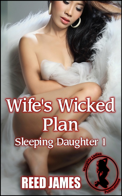 Book Cover Photo: Wife's Wicked Plan ~ Sleeping Daughter No.1 ~ by Reed James